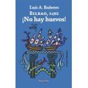 Bilbao 1492: ¡No hay huevos!