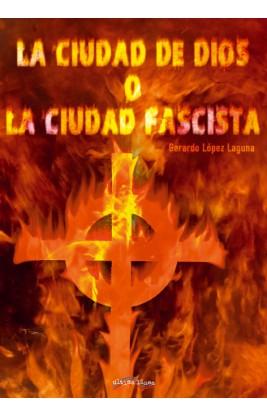 La Ciudad de Dios o la Ciudad Fascista