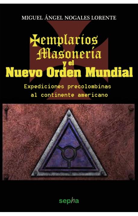Templarios, Masonería y el Nuevo Orden Mundial